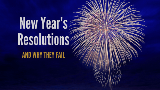 10 Reasons Why New Year's Resolutions Fail